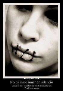Amar en silencio es como tener los labios sellados