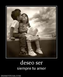 deseo ser siempre4 tu amor