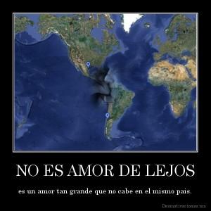 desmotivaciones.mx_NO-ES-AMOR-DE-LEJOS-es-un-amor-tan-grande-que-no-cabe-en-el-mismo-pais_134300920314