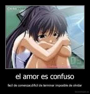desmotivado.es_el-amor-es-confuso-facil-de-comenzardificil-de-terminar-imposible-de-olvidar_133427288251