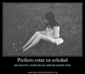 Prefiero-estar-en-soledad-que-cerca-de-ti-donde-sufro-por-cada-mal-recuerdo-vivido-desmotivaciones-amor-perdido
