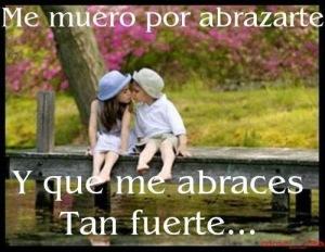 Frases De Amor Me Muero Por Abrazarte Y Que Me Abraces Tan Fuerte