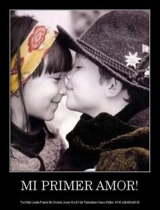 desmotivaciones.mx_MI-PRIMER-AMOR-Tu-Nia-Linda-Fuiste-Mi-Primer-Amor-En-El-Qe-Tontiaban-Como-Nios-NOS-AMABAMOS_133330400627-e1353696662604
