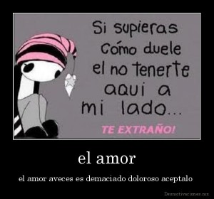 desmotivaciones.mx_el-amor-el-amor-aveces-es-demaciado-doloroso-aceptalo-_133954449459