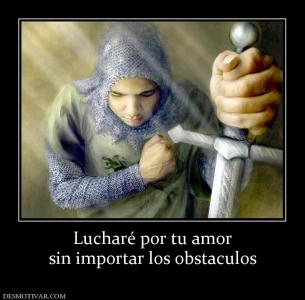 148363_luchare-por-tu-amor-sin-importar-los-obstaculos