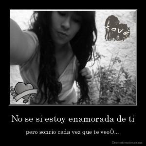 desmotivaciones.mx_No-se-si-estoy-enamorada-de-ti-pero-sonrio-cada-vez-que-te-veo_134038474990