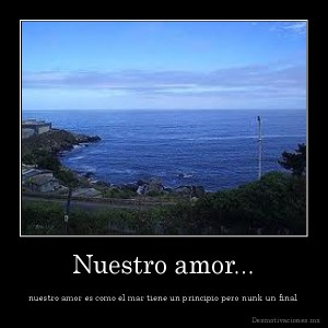 desmotivaciones.mx_Nuestro-amor...-nuestro-amor-es-como-el-mar-tiene-un-principio-pero-nunk-un-final_134222781956
