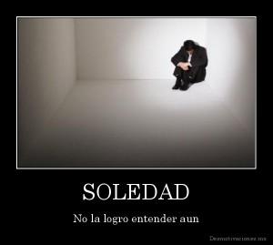 desmotivaciones.mx_SOLEDAD-No-la-logro-entender-aun_133161708855