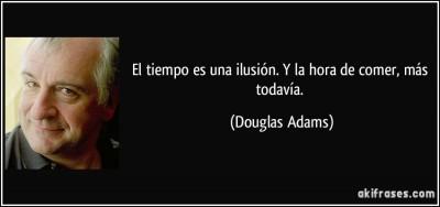 frase-el-tiempo-es-una-ilusion-y-la-hora-de-comer-mas-todavia-douglas-adams-100088