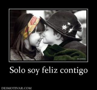 Solo  soy feliz contigo