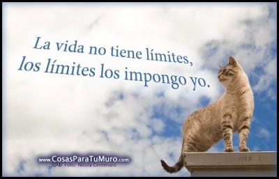 La vida no tiene limites, los limites los impongo yo.