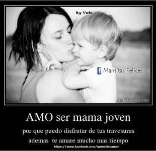 Amo ser una mama joven