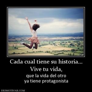 56254_cada_cual_tiene_su_historia_vive_tu_vida