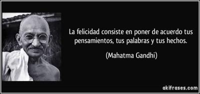 frase-la-felicidad-consiste-en-poner-de-acuerdo-tus-pensamientos-tus-palabras-y-tus-hechos-mahatma-gandhi-112711